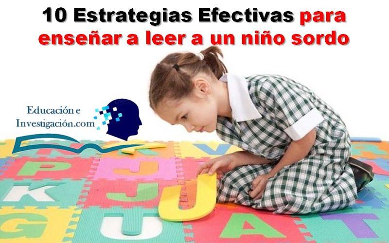 10 Estrategias efectivas para enseñar a leer a un niño sordo