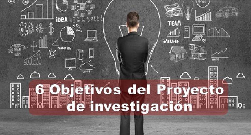 6 objetivos del proyecto de Investigación