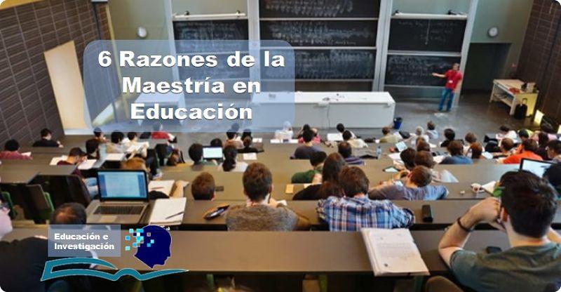6 razones de la Maestría en Educación
