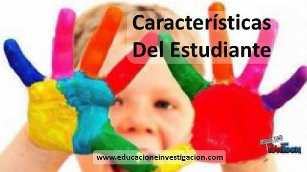 Características del Estudiante en las estrategias de enseñanza y aprendizaje