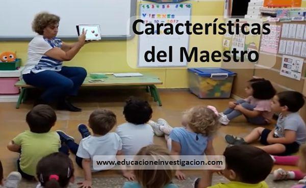 Características del Maestro en la estrategias de enseñanza y aprendizaje