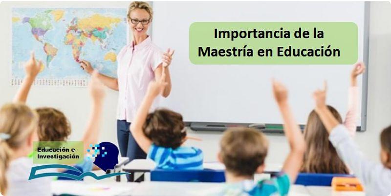 Importancia de la Maestría en educación