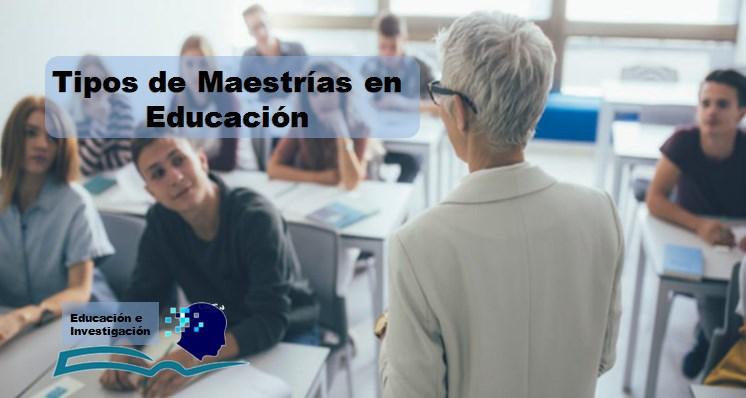 Tipos de Maestrías en Educación