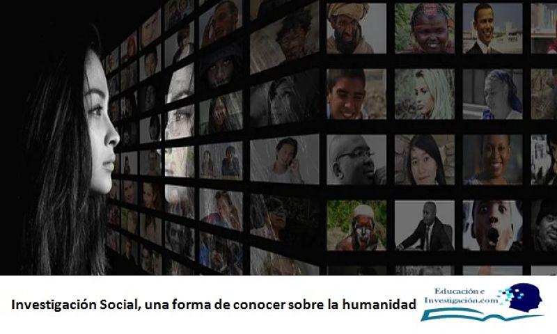 Investigación Social, una forma de conocer de la humanidad