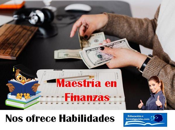 Maestría en Finanzas nos ofrece habilidades