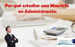 Por qué estudiar una maestría en administración
