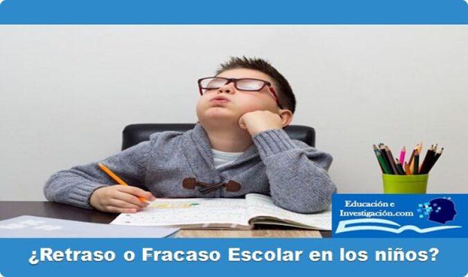 Retraso o Fracaso escolar en los niños