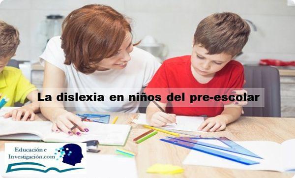 La dislexia en los niños del pre-escolar