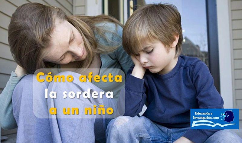 Cómo afecta la sordera a un niño