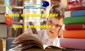 cómo enseñar a leer a un niño con 9 métodos