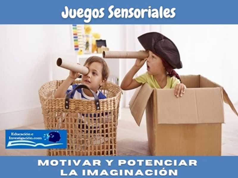 juegos sensoriales, motivar la imaginación, potenciar las habilidades