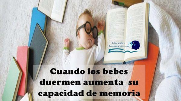 Cuando los bebés duermen aumentan su capacidad de memoria