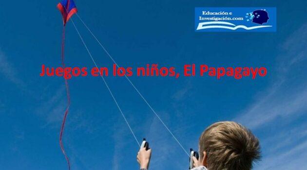 Juegos en los niños, El Papagayo